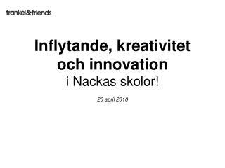 Inflytande, kreativitet och innovation  i Nackas skolor!
