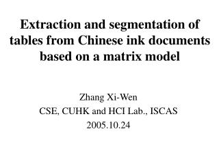 Extraction and segmentation of tables from Chinese ink documents based on a matrix model