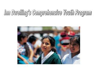 Inn Dwelling's Comprehensive Youth Program