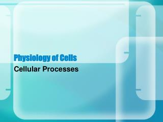 Physiology of Cells