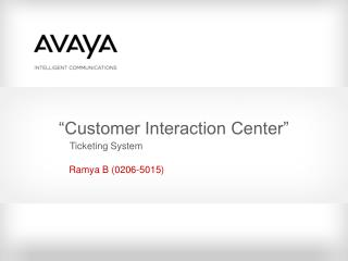 """Customer Interaction Center"""