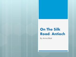 On The Silk Road: Antioch