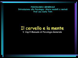 Il cervello e la mente V. Cap.4 Manuale di Psicologia Generale