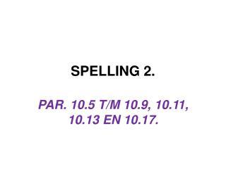 SPELLING 2.