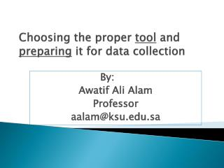 Choosing  the proper  tool and  preparing it for  data collection