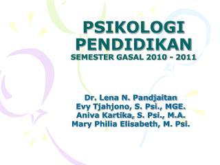 PSIKOLOGI PENDIDIKAN SEMESTER  GASAL 2010 - 2011