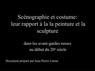 Scénographie et costume:  leur rapport à la la peinture et la sculpture