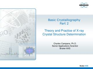 Basic Crystallography Part 2 Theory and Practice of X-ray  Crystal Structure Determination