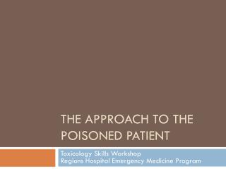 The Approach to the Poisoned Patient