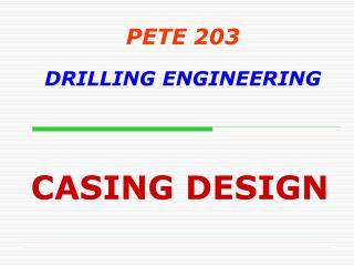 PETE 203 DRILLING ENGINEERING