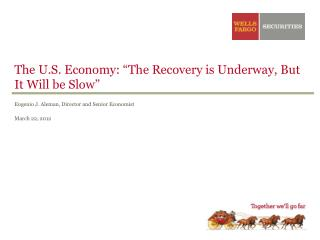 """The U.S. Economy: """"The Recovery is Underway, But It Will be Slow"""""""