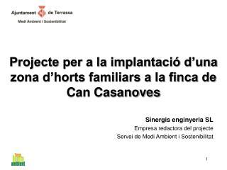 Projecte per a la implantaci� d�una zona d�horts familiars a la finca de Can Casanoves