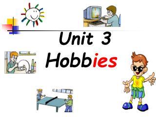 Unit 3 Hobb ies