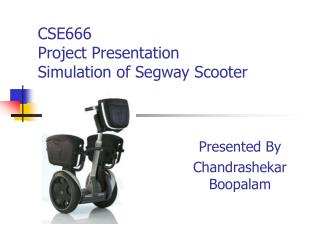 CSE666  Project Presentation  Simulation of Segway Scooter