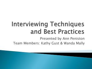 Interviewing Techniques and Best Practices