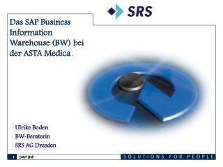 Das SAP Business Information Warehouse (BW) bei der ASTA Medica AG