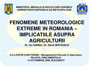 A-V-a EDITIE ICAR FORUM – Managementul Riscului in Agricultura PALATUL PARLAMENTULUI