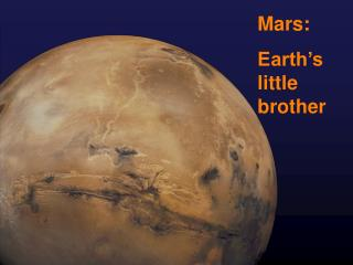 Mars: Earth's little brother