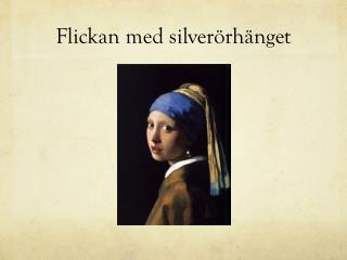 Flickan med silverörhänget
