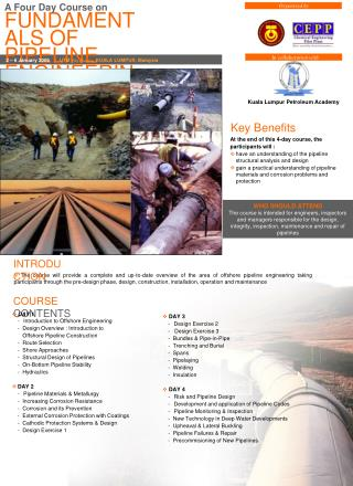 The course will provide a complete and up-to-date overview of the area of offshore pipeline engineering taking participa