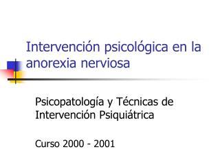 Intervención psicológica en la  anorexia nerviosa