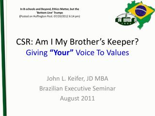 "CSR: Am I My Brother ' s Keeper? Giving  ""Your""  Voice To Values"