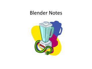Blender Notes