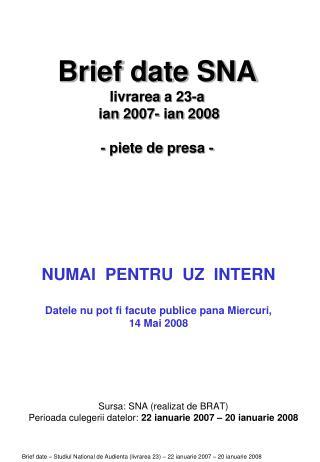 Brief date SNA livrarea  a 23-a ian  2007-  ian  2008 -  piete  de  presa  -