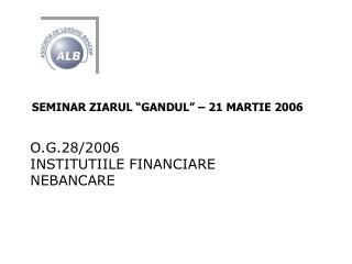 SEMINAR ZIARUL �GANDUL� � 21 MARTIE 2006