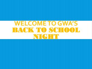 Welcome to GWA's  Back To School Night