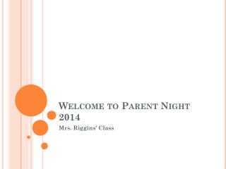 Welcome to Parent  Night 2014