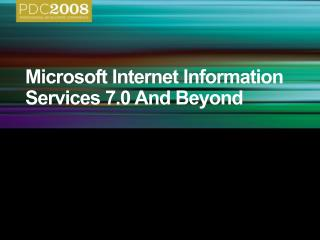 Microsoft Internet Information Services 7.0 And Beyond