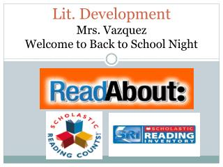 Lit.  Development Mrs. Vazquez Welcome to Back to School Night