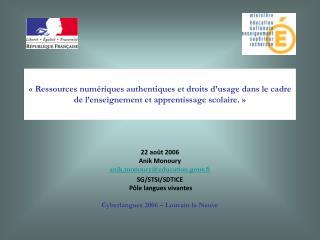 22 août 2006 Anik Monoury anik.monoury@education.gouv.fr