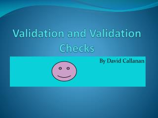 Validation and Validation Checks