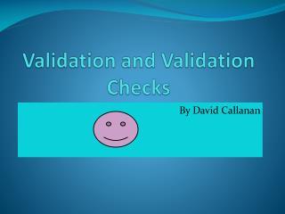 Validation and Validation Checks