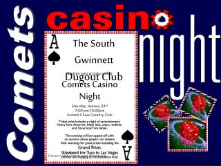 Invites you to join us for  Comets Casino Night  Saturday, January 23 rd  7:00 pm-10:00pm