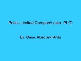 Public Limited Company (aka. PLC)