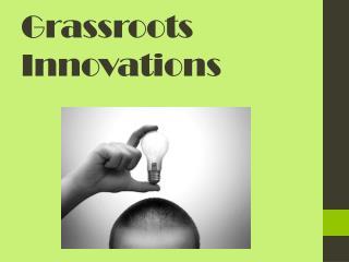 Grassroots Innovations