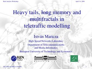 Heavy tails, long memory and multifractals in  teletraffic modelling