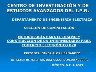 CENTRO DE INVESTIGACIÓN Y DE ESTUDIOS AVANZADOS DEL I.P.N.