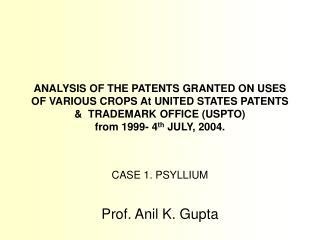 CASE 1. PSYLLIUM Prof. Anil K. Gupta