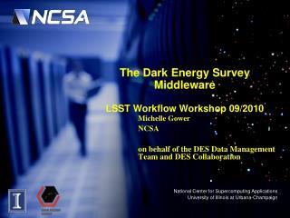 The Dark Energy  Survey Middleware LSST Workflow Workshop 09/2010