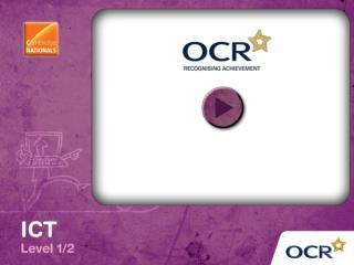 OCR Cambridge Nationals in ICT (Level 1/2)