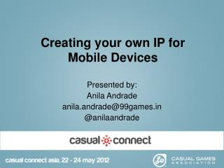 Creating your own IP for Mobile Devices