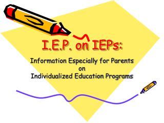 I.E.P. on IEPs: