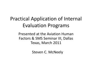 Practical Application of Internal Evaluation Programs
