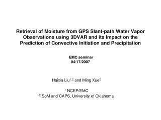 Haixia Liu 1,2  and Ming Xue 2 1  NCEP/EMC 2  SoM and CAPS, University of Oklahoma