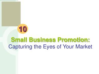 Small Business Promotion: Capturing the Eyes of Your Market