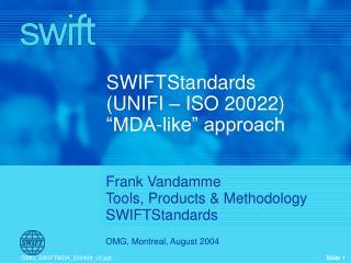 """SWIFTStandards (UNIFI – ISO 20022) """"MDA-like"""" approach"""